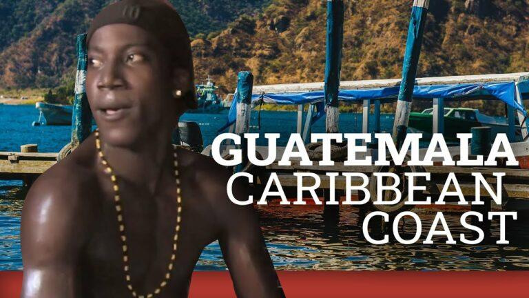 Guatemala Travel Guide     Caribbean Coast, Livingston   Travel Vlog