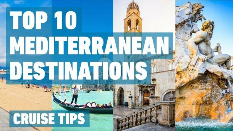 Top 10 Mediterranean Cruise Destinations | Cruise Tips