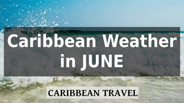 Caribbean Weather in June: Warm and Dry Islands
