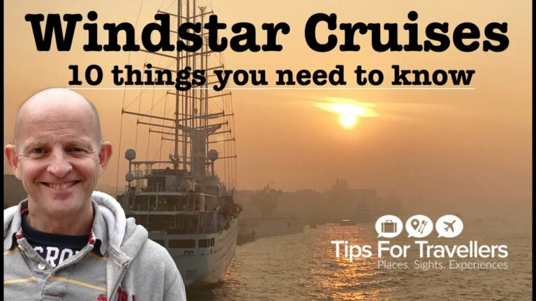 Windstar Cruises – 10 Things You Need to Know before cruising with them!